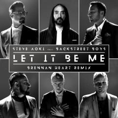 Let It Be Me (Brennan Heart Remix) - Steve Aoki, Backstreet Boys