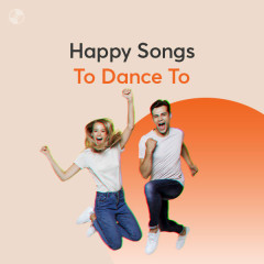 Happy Songs To Dance To