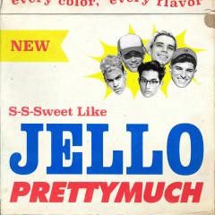 Jello - PRETTYMUCH