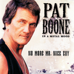 In A Metal Mood: No More Mr. Nice Guy - Pat Boone