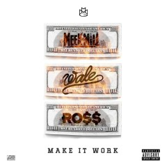 Make It Work (feat. Wale & Rick Ross) - Meek Mill, Wale, Rick Ross