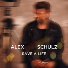 Save A Life - Alex Schulz