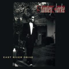 East River Drive - Stanley Clarke