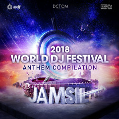 2018 World DJ Festival Anthem Compilation - Various Artists