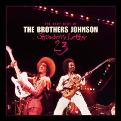 Strawberry Letter 23: The Very Best Of The Brothers Johnson - The Brothers Johnson