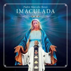 Imaculada (Ao Vivo) - Padre Marcelo Rossi