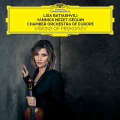 Visions Of Prokofiev - Lisa Batiashvili, Chamber Orchestra Of Europe, Yannick Nézet-Séguin