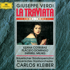 Verdi: La Traviata - Highlights - Ileana Cotrubas, Placido Domingo, Sherrill Milnes, Stefania Malagu, Helena Jungwirth