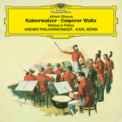 Johann Strauss: Kaiserwalzer; Emperor Waltz; Walzer und Polkas - Wiener Philharmoniker, Karl Böhm