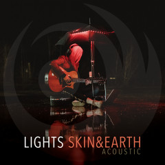 Skin&Earth Acoustic - Lights