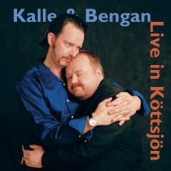 Kalle & Bengan Live in Köttsjön - Kalle Moraeus, Bengan Janson