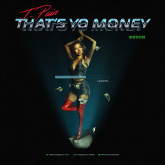 That's Yo Money (Single) - T-Pain