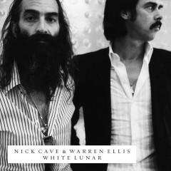 White Lunar - Nick Cave, Warren Ellis