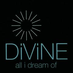 All I Dream Of - Divine