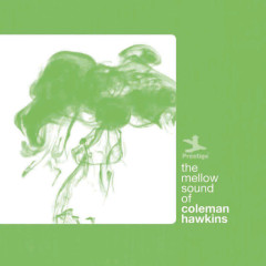 The Mellow Sound Of Coleman Hawkins - Coleman Hawkins
