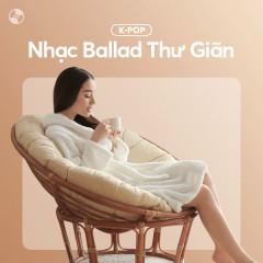Nhạc Hàn Ballad Thư Giãn