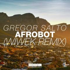 Afrobot (Wiwek Remix) - Gregor Salto