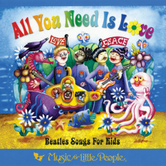 All You Need Is Love: Beatles Songs For Kids - Various Artists