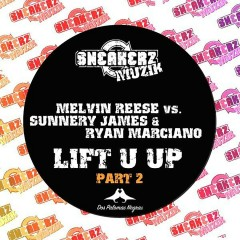 Lift U Up (feat. Sunnery James & Ryan Marciano) [Pt. 2] - Melvin Reese, Sunnery James & Ryan Marciano