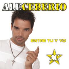 Entre Tú y Yo - Ale Ceberio