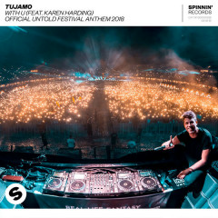 WITH U (Official Untold Festival Anthem 2018) - Tujamo