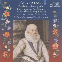 Byrd: Cantiones sacrae 1589; Propers for the Purification of the Blessed Virgin Mary - The Cardinall's Musick, Andrew Carwood, David Skinner