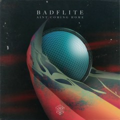Ain't Coming Home (Single) - Badflite