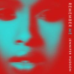 Remember Me - Jennifer Hudson