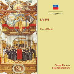 Lassus: Choral Music - The Choir of King's College, Cambridge, Stephen Cleobury, Choir of Christ Church Cathedral, Oxford, Simon Preston