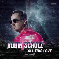 All This Love (Single) - Robin Schulz