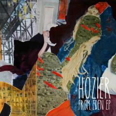 From Eden EP - Hozier