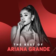 Những Bài Hát Hay Nhất Của Ariana Grande