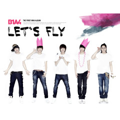 Let's Fly - B1A4