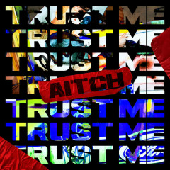 Trust Me (Single) - Aitch