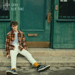 Take Our Time (Single) - Jack Gray