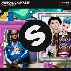 Champagne (feat. Chief Keef) - Nervo, Chief Keef
