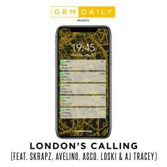 London's Calling (feat. Skrapz, Avelino, Asco, Loski & AJ Tracey) - GRM Daily, Skrapz, Avelino, Asco, Loski