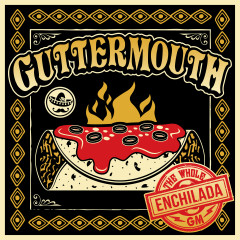 The Whole Enchilada - Guttermouth
