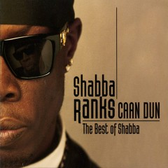 Caan Dun: The Best Of Shabba - Shabba Ranks