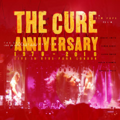 Anniversary: 1978 - 2018 Live In Hyde Park London - The Cure