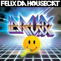LA Ravers - Felix Da Housecat