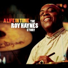 A Life in Time - The Roy Haynes Story - Various Artists