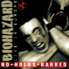 No Holds Barred (Live in Europe) - Biohazard