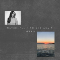 Maybe I'll Find You Again (EP) - Ruth B.