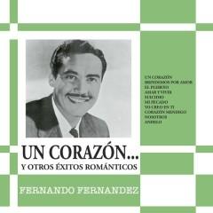 Un Corazón y Otros Éxitos Románticos - Fernando Fernández