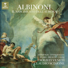 Albinoni: Il nascimento dell'aurora - June Anderson, Margarita Zimmermann, I Solisti Veneti, Claudio Scimone