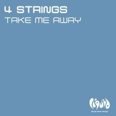 Take Me Away (Remixes) - 4 Strings