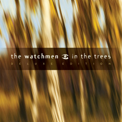 In The Trees (Deluxe) - The Watchmen