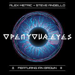 Open Your Eyes - Alex Metric, Steve Angello, Ian Brown