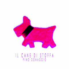 Il Cane Di Stoffa - Pino Donaggio